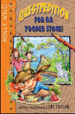 HOLLY WILD: Questpedition for da Yooper Stone! (Book 4 in series)