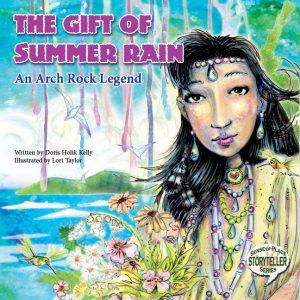 The Gift of Summer Rain: An Arch Rock Legend